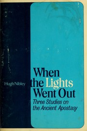 Cover of: When the Lights Went Out: Three Studies on the Ancient Apostasy
