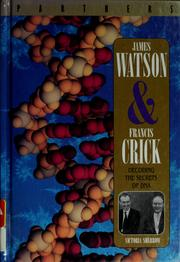Cover of: James Watson & Francis Crick: decoding the secrets of DNA