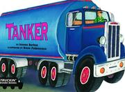 Cover of: Tanker (Truckin' Board Books)