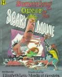 Cover of: Something queer at the scary movie