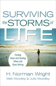 Cover of: Surviving the storms of life: finding hope and healing when life goes wrong