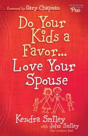 Cover of: Do Your Kids a Favor...Love Your Spouse