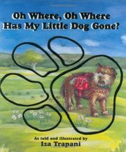 Cover of: Oh where, oh where has my little dog gone?