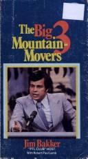 Cover of: The Big Three Mountain-Movers