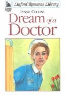 Cover of: Dream of a Doctor (Linford Romance Library)