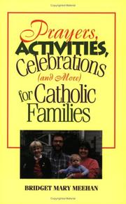 Cover of: Prayers, activities, celebrations (and more) for Catholic families