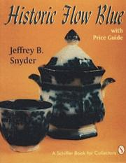 Cover of: Historic flow blue with price guide