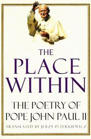Cover of: The place within: the poetry of Pope John Paul II.
