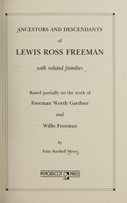 Cover of: Ancestors and descendants of Lewis Ross Freeman with related families