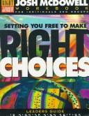 Cover of: Setting You Free to Make the Right Choices: Workbook for Junior High and High School Students/Leader's Guide