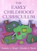 Cover of: The Early Childhood Curriculum (Early Childhood Education)