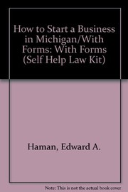 Cover of: How to start a business in Michigan: with forms
