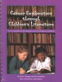 Cover of: Career Exploration Through Children's Literature: A 6-8 Correlation to the National Career Development Guidelines