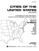Cover of: Cities of the United States: The Midwest: A Compilation of Current Information on Economic, Cultural, Geographic, and Social Conditions (Cities of the United States Vol 3 the Midwest)