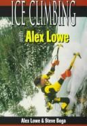 Cover of: Ice Climbing With Alex Lowe (Climbing Specialist Series)