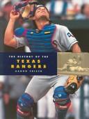 Cover of: The History Of The Texas Rangers (Baseball)