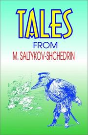 Cover of: Tales from M. Saltykov-Shchedrin: [Translated from the Russian by Dorian Rottenberg.  Edited by John Gibbons]