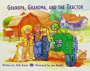 Cover of: Grandpa, Grandma, and the Tractor