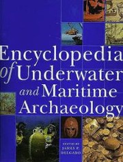 Cover of: Underwater and Maritime Archaeology: An Encyclopedia