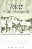 Cover of: Voices from Cape Town Classrooms: Oral Histories of Teachers Who Fought Apartheid (History of Schools and Schooling :, V. 39)