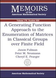 Cover of: A Generating Function Approach To The Enumeration Of Matrices In Classical Groups Over Finite Fields (Memoirs of the American Mathematical Society)