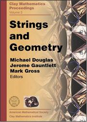 Cover of: Strings and Geometry: Proceedings of the Clay Mathematics Institute 2002 Summer School on Strings and Geometry, Isaac Newton Institute, Camb (Clay Mathematics Proceedings)