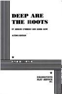 Cover of: Deep Are the Roots.