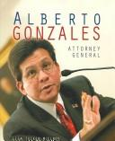 Cover of: Alberto Gonzales (Gateway Biography) (Gateway Biography)