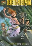 Cover of: Demeter & Persephone: Spring Held Hostage (Graphic Myths and Legends)