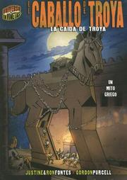 Cover of: El Caballo De Troya / The Trojan Horse: La Caida De Troya / The Fall of Troy (Mitos Y Leyendas En Vinetas / Graphic Myths and Legends)