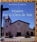 Cover of: Mission Santa Clara De Asis (Missions of California)