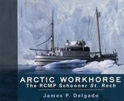 Cover of: Arctic Workhorse: The RCMP Schooner St. Roch