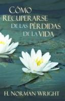 Cover of: Como recuperarse de las perdidas de la vida: Recovering from the Losses of Life