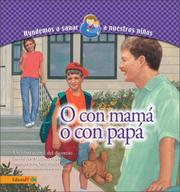Cover of: O con mamá, o con papá