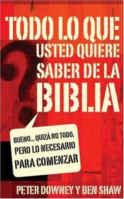 Cover of: Todo lo que usted quiere saber sobre la Biblia/ All You Want To Know About the Bible