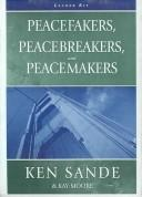 Cover of: Peacefakers, Peacebreakers And Peacemakers