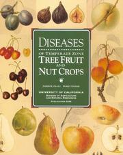 Cover of: Diseases of Temperate Zone Tree Fruit and Nut Crops (Publication / University of California. Division of Agricult)