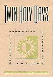 Cover of: Twin Holy Days: Birthday of Bahá'u'lláh, Birthday of the Báb
