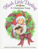 Cover of: Hush little darling: a Christmas song