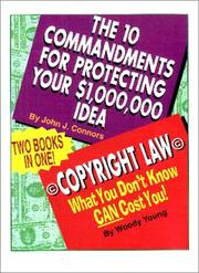Cover of: The 10 Commandments for Protecting your $1,000,000 Idea Plus Copyright Law