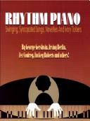 Cover of: Rhythm Piano: Swinging, Syncopated Songs, Novelties and Ivory Ticklers