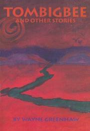 Cover of: Tombigbee & Other Stories