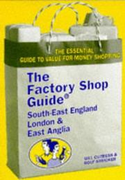 Cover of: South East England, London and East Anglia Factory Shop Guide