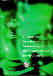 Cover of: Customer Services - Marketing & the Competitive Environment