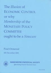 Cover of: The Illusion of Economic Control or Why Membership of the Monetary Policy Committee Ought to Be a Sinecure