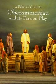 Cover of: A Pilgrim's Guide To Oberammergau And Its Passion Play (Pilgrim's Guides)