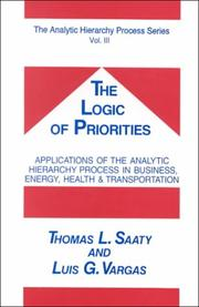 Cover of: The Logic of Priorites/Analytical Planning (Analytic Hierarchy Process)