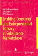 Cover of: Enabling Consumer and Entrepreneurial Literacy in Subsistence Marketplaces (Education in the Asia-Pacific Region: Issues, Concerns and Prospects)
