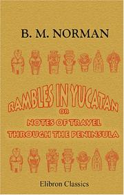 Cover of: Rambles in Yucatan; or, Notes of Travel through the Peninsula