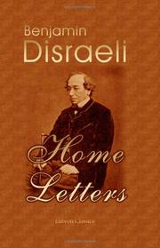 Cover of: Home letters: Written by the Late Earl of Beaconsfield